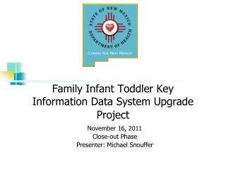Family Infant Toddler Key Information Data System Upgrade Project