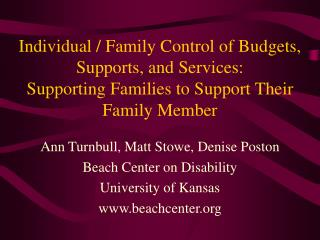 Ann Turnbull, Matt Stowe, Denise Poston Beach Center on Disability University of Kansas