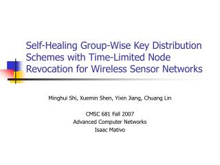 Minghui Shi, Xuemin Shen, Yixin Jiang, Chuang Lin CMSC 681 Fall 2007 Advanced Computer Networks
