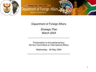 Department of Foreign Affairs Strategic Plan March 2004 ____________________________