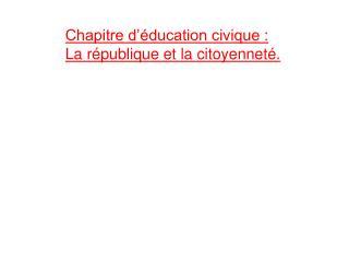 Chapitre d'éducation civique : La république et la citoyenneté.