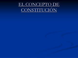 EL CONCEPTO DE CONSTITUCI�N