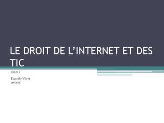 LE DROIT DE L'INTERNET ET DES TIC