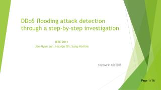 DDoS  flooding attack detection through a step-by-step investigation