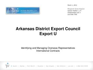 Arkansas District Export Council  Export U Identifying and Managing Overseas Representatives