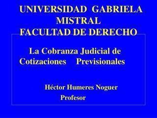 UNIVERSIDAD  GABRIELA MISTRAL FACULTAD DE DERECHO