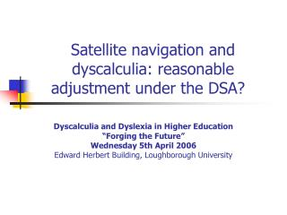 Satellite navigation and dyscalculia: reasonable adjustment under the DSA? �