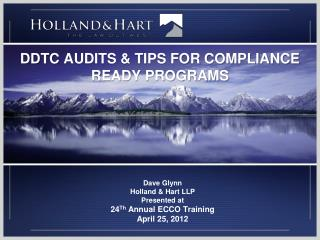 DDTC  AUDITS & TIPS FOR COMPLIANCE READY PROGRAMS
