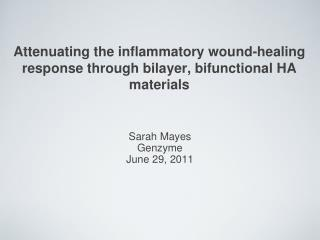 Attenuating the inflammatory wound-healing response through bilayer, bifunctional HA materials