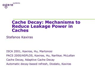 Cache Decay: Mechanisms to Reduce Leakage Power in Caches