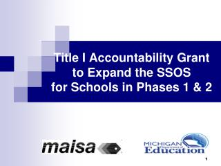 Title I Accountability Grant to Expand the SSOS for Schools in Phases 1 & 2