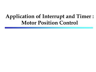 Application of Interrupt and Timer : Motor Position Control