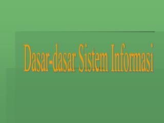 Dasar-dasar Sistem Informasi