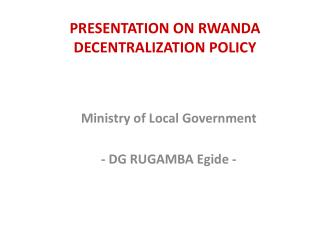 Ministry of Local Government - DG RUGAMBA  Egide  -