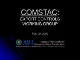 COMSTAC : EXPORT CONTROLS  WORKING GROUP May 20, 2009