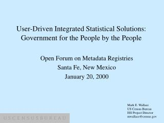 User-Driven Integrated Statistical Solutions: Government for the People by the People