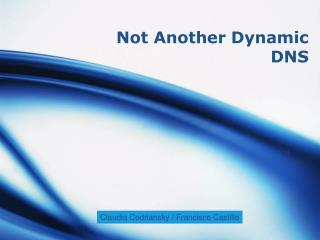 Not Another Dynamic DNS