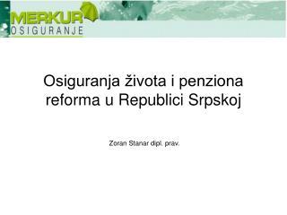 Osiguranja života i penziona reforma u Republici Srpskoj