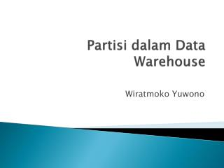 Partisi dalam Data  Warehouse