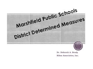 Marshfield Public Schools District Determined Measures