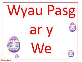 Wyau Pasg ar y  We