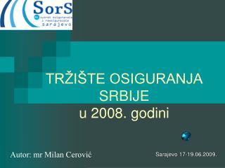 TRŽIŠTE OSIGURANJA SRBIJE u 2008. godini
