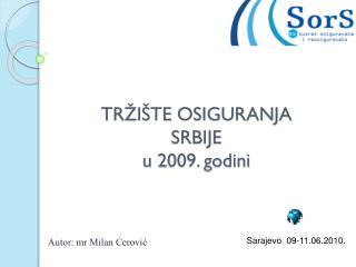 TR�I�TE OSIGURANJA SRBIJE u 2009. godini