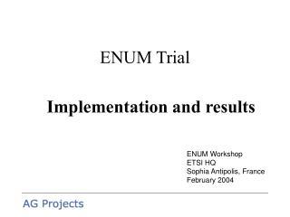 ENUM Trial