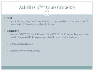 Activités 3 ième  trimestre 2009