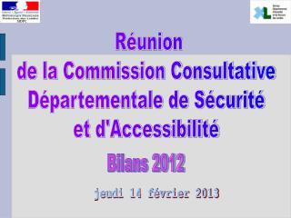 Réunion de la Commission Consultative  Départementale de Sécurité  et d'Accessibilité