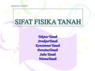 SIFAT FISIKA TANAH