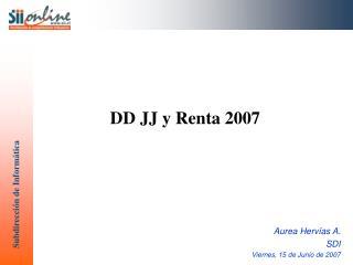 DD JJ y Renta 2007