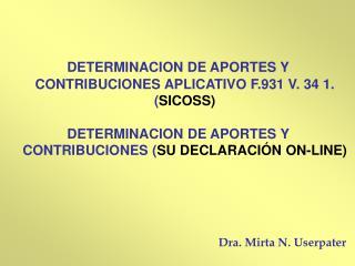 DETERMINACION DE APORTES Y CONTRIBUCIONES APLICATIVO F.931 V. 34 1. ( SICOSS)