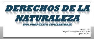 DERECHOS DE LA NATURALEZA Una PROPUESTA CIVILIZATORIA