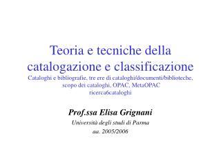 Prof.ssa Elisa Grignani Università degli studi di Parma aa. 2005/2006