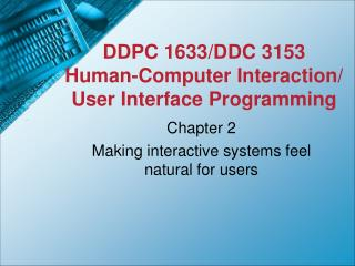 DDPC 1633/DDC 3153 Human-Computer Interaction/ User Interface Programming