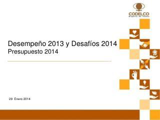 Desempeño 2013 y Desafíos 2014 Presupuesto 2014