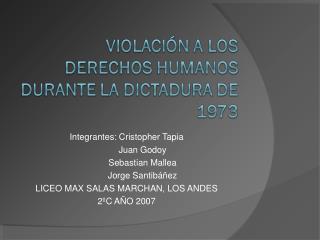 Integrantes: Cristopher Tapia              Juan Godoy              Sebastian Mallea