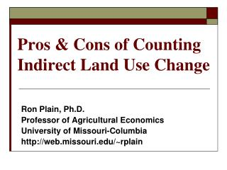 Pros & Cons of Counting Indirect Land Use Change