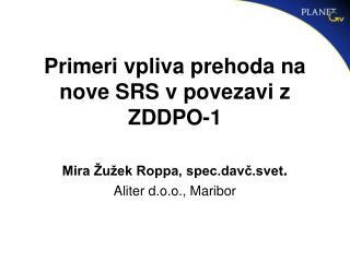 Primeri vpliva prehoda na nove SRS v povezavi z ZDDPO-1