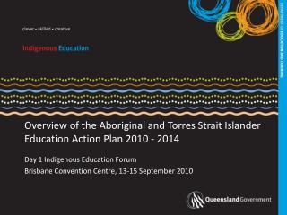 Overview of the Aboriginal and Torres Strait Islander Education Action Plan 2010 - 2014