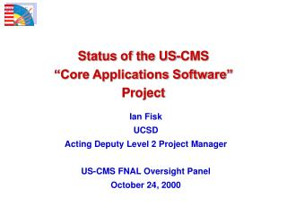 "Status of the US-CMS ""Core Applications Software"" Project"