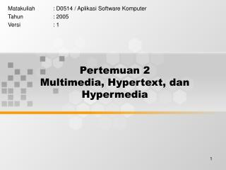 Pertemuan 2 Multimedia, Hypertext, dan Hypermedia