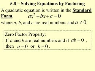 A quadratic equation is written in the  Standard Form ,