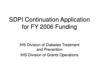 SDPI Continuation Application for FY 2006 Funding