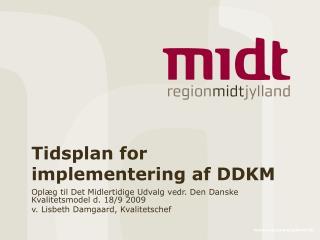 Tidsplan for implementering af DDKM