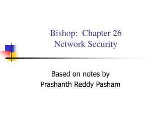 Bishop:  Chapter 26 Network Security