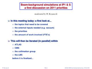 Beam-background simulations at IP1 & 5: a first discussion on 2011 priorities