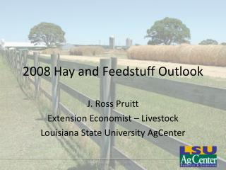 2008 Hay and Feedstuff Outlook