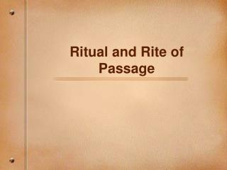 Ritual and Rite of Passage